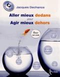 Jacques Dechance - Aller mieux dedans pour agir mieux dehors. 1 CD audio