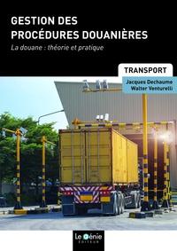 Gestion des procédures douanières - La douane : théorie et pratique.pdf