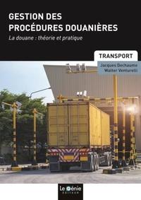 Jacques Dechaume et Walter Venturelli - Gestion des procédures douanières - Formations initiales et continues.