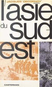 Jacques Decornoy et Jacques Nobécourt - L'Asie du Sud-Est - Vingt ans à la recherche d'un avenir.