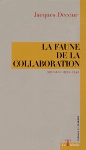 Jacques Decour - La Faune de la collaboration - Articles 1932-1942.