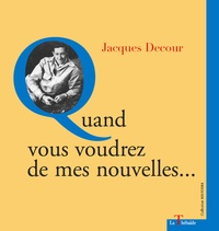 Jacques Decour - Quand vous voudrez de mes nouvelles....