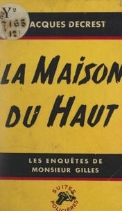 Jacques Decrest - La maison du haut.