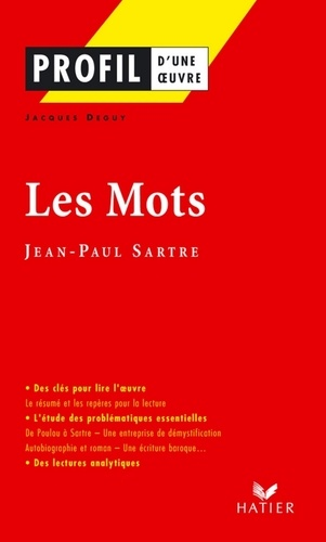 Jacques Deguy - Profil - Sartre (Jean-Paul) : Les Mots - Analyse littéraire de l'oeuvre.