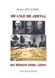 Jacques Delacroix - De l'île de Jekyll au krach 2007-2009.