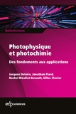 Jacques Delaire et Jonathan Piard - Photophysique et photochimie - Des fondements aux applications.