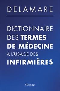 Jacques Delamare - Dictionnaire des termes de médecine à l'usage des infirmières.
