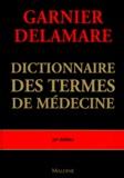 Jacques Delamare - Dictionnaire des termes de médecine - 27ème édition.