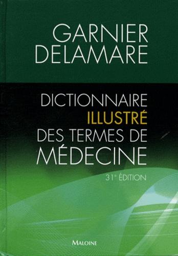Jacques Delamare - Dictionnaire illustré des termes de médecine Garnier-Delamare.
