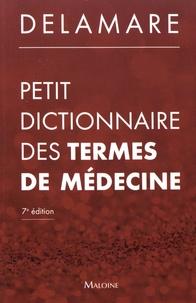 Jacques Delamare et Philippe Casassus - Petit dictionnaire des termes de médecine.