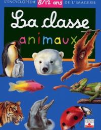 Jacques Delaroche et Hélène Grimault - La Classe Animaux 8/12 ans.