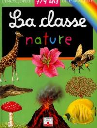 Jacques Delaroche et Sylvie Deraime - La Classe Nature 7/9 ans.