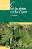 Jacques Delas - Fertilisation de la vigne - Contribution à une viticulture durable.