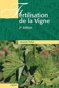 Jacques Delas - Fertilisation de la vigne - Contribution à une viticulture durable.