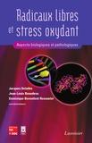 Jacques Delattre - Radicaux libres et stress oxydant - Aspects biologiques et pathologiques.