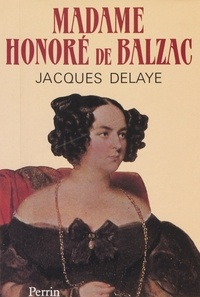 Jacques Delaye et Maurice Sand - Madame Honoré de Balzac.
