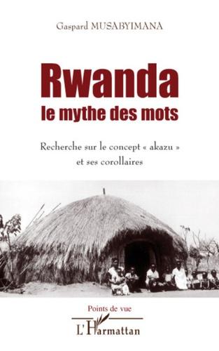 Jacques Delforge - Le Rwanda tel qu'ils l'ont vu - Un siècle de regards européens (1862-1962).