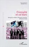 Jacques Delga - Criminalité en col blanc - Délinquance d'affaires, délinquance financière, délinquance fiscale.