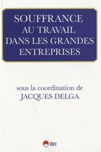 Jacques Delga - Souffrance au travail dans les grandes entreprises.