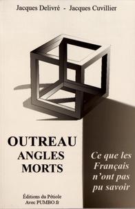 Jacques Delivré et Jacques Cuvillier - Outreau, angles morts - Ce que les Français n'ont pas pu savoir.
