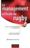 Jacques Delmas et François Leccia - Le management à l'école du rugby - Retrouver les fondamentaux du management.