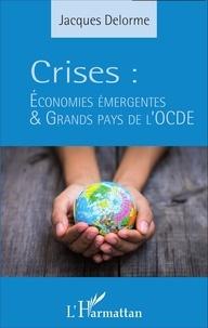 Jacques Delorme - Crises : économies émergentes & grands pays de l'OCDE.