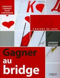 Jacques Delorme - Gagner au bridge.