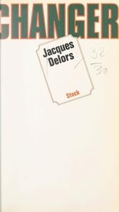 Jacques Delors et Claude Glayman - Changer.