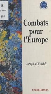 Jacques Delors - Combats pour l'Europe.