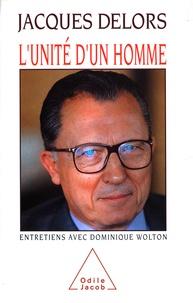 Jacques Delors - L'unité d'un homme.