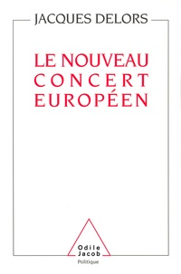 Jacques Delors - Le nouveau concert européen.