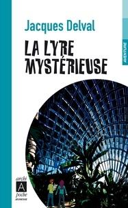 Jacques Delval - La Lyre mystérieuse.