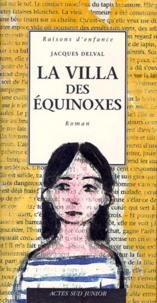 Jacques Delval - La villa des équinoxes.