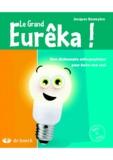 Jacques Demeyère - Le Grand Eurêka ! - Dictionnaire orthographique pour écrire tout seul.