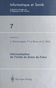 Jacques Demongeot et Pierre Le Beux - Informatisation de l'unité de soins du futur.