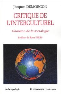 Jacques Demorgon - Critique de l'interculturel - L'horizon de la sociologie.