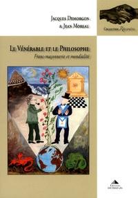 Jacques Demorgon et Jean Moreau - Le vénérable et le philosophe - Franc-maçonnerie et mondialité.