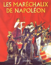 Jacques Demougin et  Collectif - Les maréchaux de Napoléon.