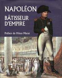 Jacques Demougin - Napoléon, bâtisseur d'Empire.