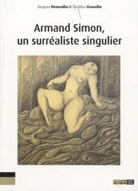 Jacques Demoulin et Guidino Gosselin - Armand Simon, un surréaliste singulier - L'oeuvre d'une jouissance, la jouissance d'une oeuvre.