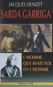 Jacques Denizet et  Académie de l'Île de la Réunio - Sarda Garriga - L'homme qui avait foi en l'Homme.