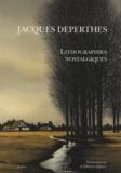 Jacques Deperthes - Jacques Deperthes - Lithographies nostalgiques.