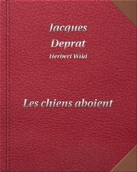 Jacques Deprat - Les chiens aboient - DIGILIBRUM.