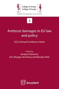 Jacques Derenne et Eric Morgan de Rivery - Antitrust damages in EU law and policy - GCLC Annual Conference Series.