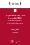 Jacques Derenne et Massimo Merola - Competition Law in times of Economic Crisis : in Need of Adjustment ? - GCLC Annual Conference Series.