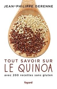 Histoiresdenlire.be Tout savoir sur le quinoa - Avec plus de 200 recettes sans gluten, 40 recettes vegan et des recettes de grands chefs Image