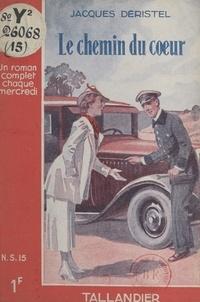 Jacques Déristel - Le chemin du cœur.
