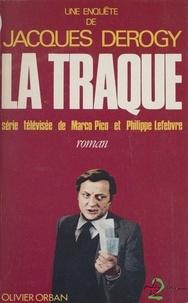 Jacques Derogy - La Traque - Une enquête.