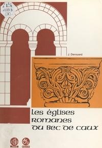 Jacques Derouard - Les églises romanes du Bec de Caux.