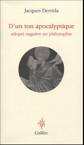 Jacques Derrida - D'un ton apocalyptique - Adopté naguère en philosophie.